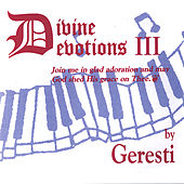 Divine Devotions Iii by Geresti