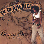 19 in America by Genesis Be