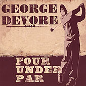 Four Under Par by George Devore