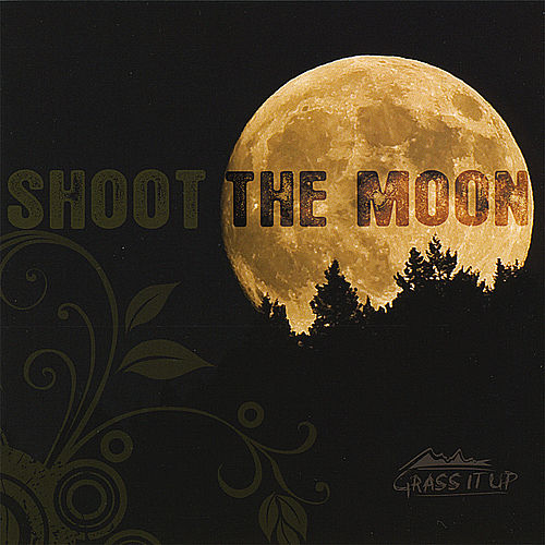Shoot the Moon by Grass It Up