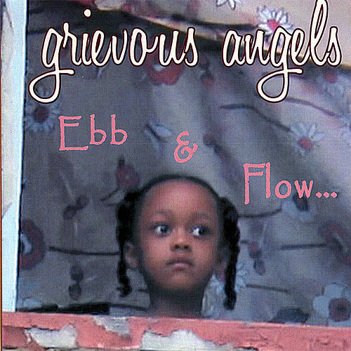 Ebb & Flow by Grievous Angels