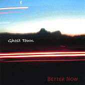 Better Now by Ghost Town