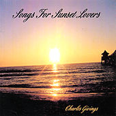 Songs for Sunset Lovers by Charles Givings