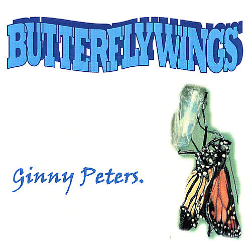 Butterfly Wings. by Ginny Peters