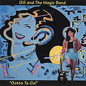 Gg & the Magic Band Gotts Ta Go by Gg Amos