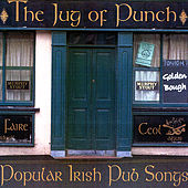 Jug of Punch; Popular Irish Pub Songs by Golden Bough