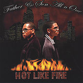 Hot Like Fire by Father