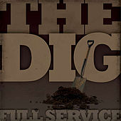 The Dig by Full Service