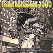 Goin' Away by Frankenstein 3000