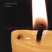 A Light Into the Darkness by Friends