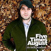 The Independent (Lp) by Five Times August