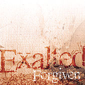 Exalted by Forgiven