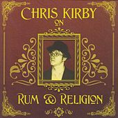 Chris Kirby On Rum & Religion by Chris Kirby