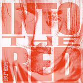 Into the Red by Drazy Hoops