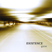 Gone by Existence