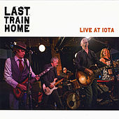Live At Iota by Last Train Home