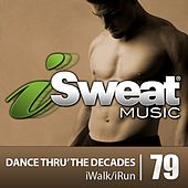iSweat Fitness Music Vol. 79: Dance Thru' the Decades (126 BPM for Running, Walking, Elliptical, Treadmill, Aerobics, Fitness) by Various Artists