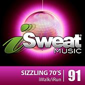 iSweat Fitness Music Vol. 91: Sizzling 70's (126 BPM for Running, Walking, Elliptical, Treadmill, Aerobics, Fitness) by Various Artists