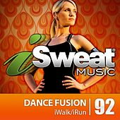 iSweat Fitness Music Vol. 92: Dance Fusion (126 BPM for Running, Walking, Elliptical, Treadmill, Aerobics, Fitness) by Various Artists