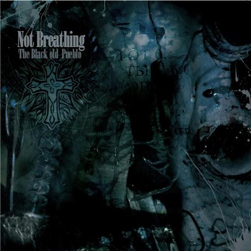 the Black Old Pueblo by Not Breathing