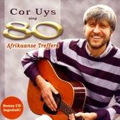 Sing 80 Afrikaanse Treffers by Cor Uys