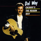 Calvary's The Reason Why by Del Way