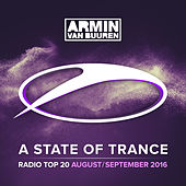 A State Of Trance Radio Top 20 - August / September 2016 (Including Classic Bonus Track) by Various Artists