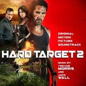 Hard Target 2 (Original Motion Picture Soundtrack) by Trevor Morris