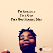I'm Awesome, I'm a God, I'm a God Fearing Man by Tr3