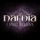 I Still Believe by Narnia