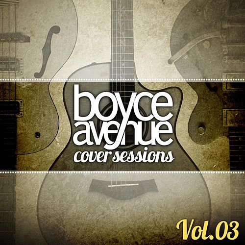 Cover Sessions, Vol. 3 by Boyce Avenue