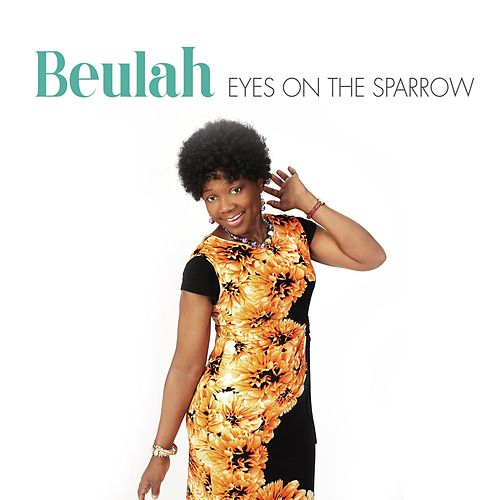 Eyes on the Sparrow by Beulah