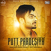 Putt Pardesiya by Mankirt Aulakh