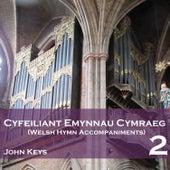 Cyfeiliant Emynnau Cymraeg 2 by John Keys