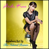 Anywhere but Up (The Island Remix) by Arika Kane