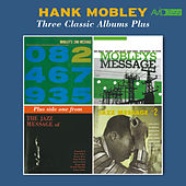 Three Classic Albums Plus (Mobley's Message / 2nd Message / Jazz Message No. 2) [Remastered] von Hank Mobley