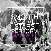 Smooth Jazz All Stars Perform Maxwell by Smooth Jazz Allstars