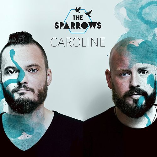 Caroline (First single of our upcoming album) by Sparrows