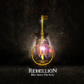 Rise Above the Fray by Rebellion
