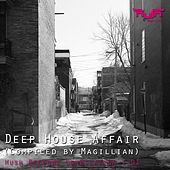 Deep House Affair (Compiled by Magillian) by Various Artists