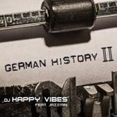 DJ Happy Vibes feat. Jazzmin - German History II by Dj Happy Vibes