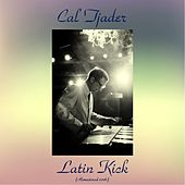 Latin Kick (Remastered 2016) von Cal Tjader