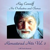 Remastered Hits Vol. 2 (All Tracks Remastered 2016) by Ray Conniff