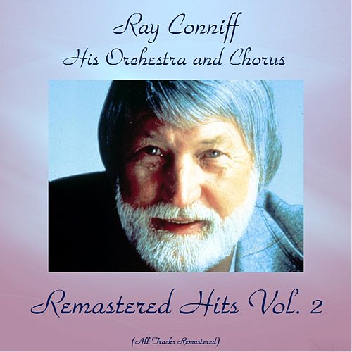 Remastered Hits Vol. 2 (All Tracks Remastered 2016) von Ray Conniff