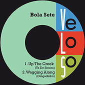 Up the Creek / Wagging Along by Bola Sete