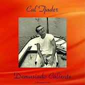 Demasiado Caliente (Remastered 2016) von Cal Tjader