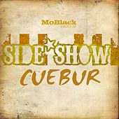 Side Show by Cuebur