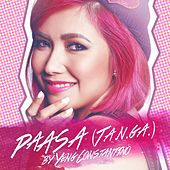 Paasa (T.A.N.G.A.) by Yeng Constantino