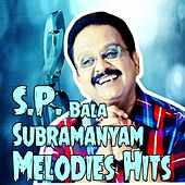 S. P. Bala Subramanyam Melodies Hits (Original Motion Picture Soundtrack) by Various Artists