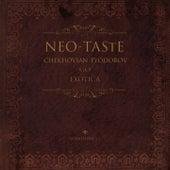 Neo-Taste (Chekhovian Fyodorov Go Exotica) by Wanderlust